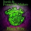 Joeski, Franco De Mulero - Black Wire (Original Mix)
