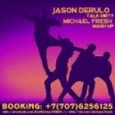 Jason Derulo - Talk Dirty (DJ Michael FRESH Mash-Up)