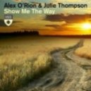 Alex O\'rion feat. Julie Thompson  - Show Me the Way (Original Mix)