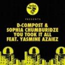 D-Compost, Sophia Chumburidze - You Took It All Feat. Yasmine Azaiez