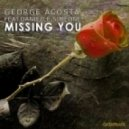 George Acosta feat. Danielle Simeone  - Missing You (Andrew Parsons & Shwann Remix)