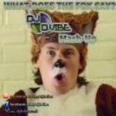 Ylvis - The Fox Dance(D-VIBE Mash-Up)