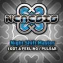 Night Shift Master - I Got A Feeling (Original Mix)