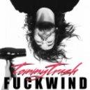 Tommy Trash - Fuckwind