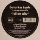 Demarkus Lewis - Tell Me Why feat. John Griffin (Deez Main Pass)