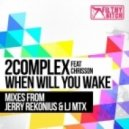 2Complex, Chrisson - When Will You Wake (LJ MTX Remix)