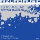 Felipe Avelar - Put Your Brakes On (Original Mix)