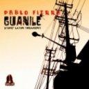Pablo Fierro - Guanile (D'oke Latin Treament)