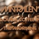 matralen - Double Coffee in the Morning