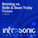 Broning Vs. Solis & Sean Truby  - Radiate (Original Mix)