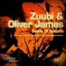 Zuubi & Oliver James - Seeds Of Autumn (Progressive Mix)