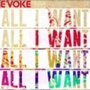 E\'Voke - All I Want (The Mike Delinquent Project Mix)