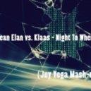 Jean Elan vs. Klaas - Night To Where (Joy Vega Mash-up)