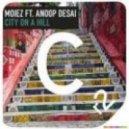 Moiez, Anoop Desai - City On A Hill (Original Mix)
