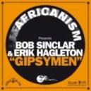 Africanism Presents Bob Sinclar And Erik Hagleton - Gipsymen  (Original Mix)