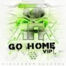 AFK & Spenca  - Go Home Vip (Golden GuN Re-Dub)