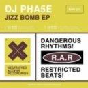 DJ Pha5e - Jizz Bomb (Bitched Out Vox Mix)