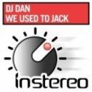 DJ Dan - We Used To Jack (Original Mix)