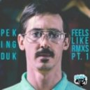 Peking DuK - Feels Like (LKiD Respin)