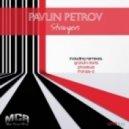 PAVLIN PETROV  - Strangers