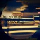 Jet Skatez - Jet Tape Promo Mix ()
