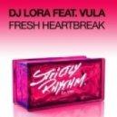 DJ Lora, Vula - Fresh Heartbreak  (Original Mix)