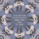 Distinction - Know Your Love Is True  (Original mix)