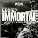 Eddie K - Immortal  (Original Mix)