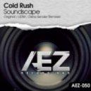 Cold Rush - Soundscape (Original Mix) (Soundscape)
