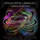 Atilla Cetin vs. Arniluv - Imagination (Atilla Cetin Clubmix)