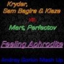 Kryder, Sam Bagira & Klaze vs. Mart, Perfectov - Feeling Aphrodite  (Andrey Gorkin Mash Up)