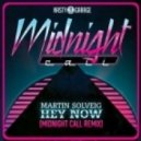 Martin Solveig - Hey Now (Midnight Call Remix)  (Original mix)