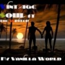 Vintage Soul & The Writer - My Vanilla World (Vintage Soul Soa Deep Black Sunday Mix)  (Original mix)