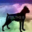 Ordinary People, Giuletta - Sometimes (Original Mix)
