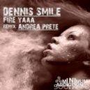 Dennis Smile - Fire Yaaa  (Original Mix)