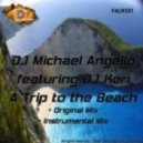 DJ Michael Angello - A Trip To The Beach (Original Mix)