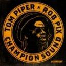 PIPER, Tom/ROB PIX - Champion Sound (Worimi remix)