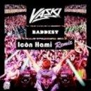 Vaski - Baddest (Icon Hami Remix)