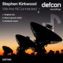 Stephen Kirkwood - We Are All Connected  (Dave Leyrock Remix)