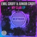 Emil Croff, Junior Croff  - My Club  (Original mix)