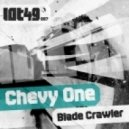 Chevy One - Blade Crawler (Original Mix)