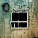 Crashed Mind - Oh Yeah (Original Mix)