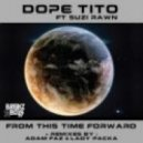 Dope Tito - From This Time Forward (Lady Packa Remix)