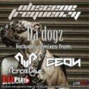 Obscene Frequenzy - Da Dogz (Original Mix)