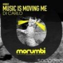 Di Carlo - Music Is Moving Me (Original Mix)