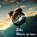 Elka - Waves of time (Original mix)