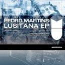 Pedro Martins - Lusitana (Original mix)
