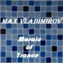 Max Vladimirov - Mosaic of Trance (#10)