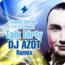 Jason Derulo feat. 2 Chainz  - Talk Dirty (DJ AZOT Remix)