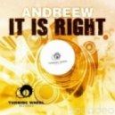 AndReew - It Is Right (Original Mix)